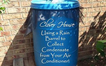 Using a Rain Barrel to Collect Condensate From Your Air Conditioner!