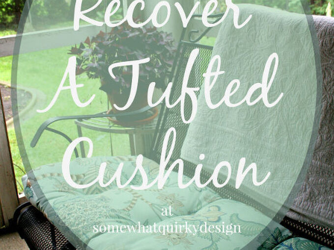 how to recover a tufted cushion, diy, how to, outdoor furniture, reupholster