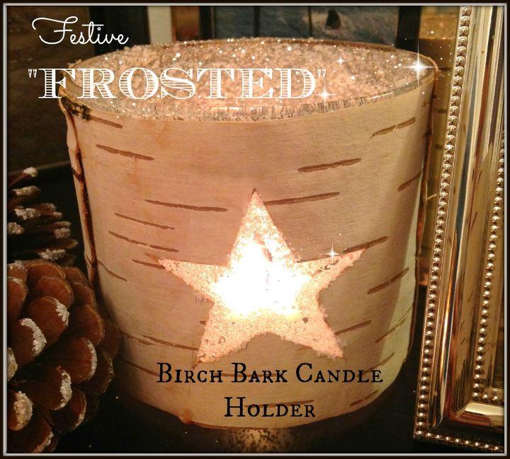 frosted birch bark candle holder epsom salt, christmas decorations, crafts, seasonal holiday decor