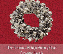 how to make a mercury glass wreath from old ornaments, christmas decorations, crafts, how to, seasonal holiday decor, wreaths