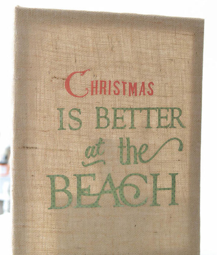 how to make a burlap christmas is better at the beach sign, christmas decorations, crafts, seasonal holiday decor