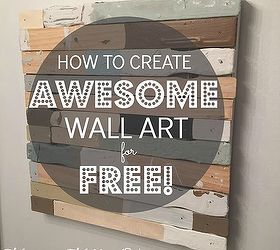 Free Wall Art From Reclaimed Wood, Crafts, Wall Decor, Woodworking Projects