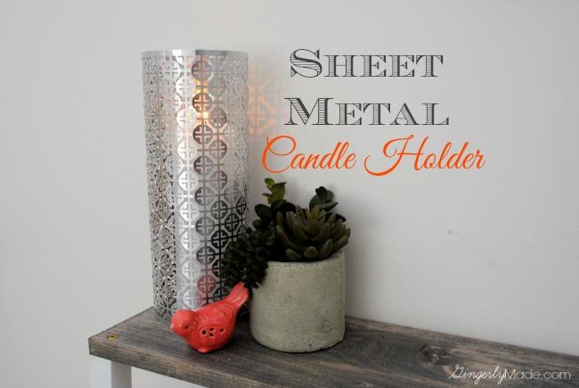 Sheet Metal Candle Holder Hometalk