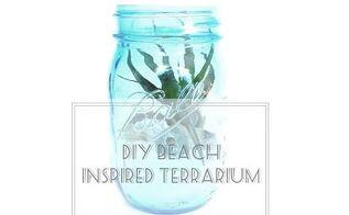 beach inspired terrarium diy, gardening, home decor, mason jars, repurposing upcycling, terrarium