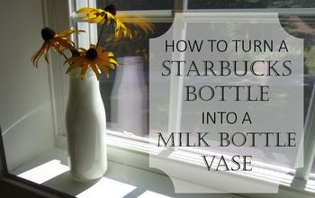 turn a starbucks bottle into a milk bottle vase, crafts, how to, repurposing upcycling