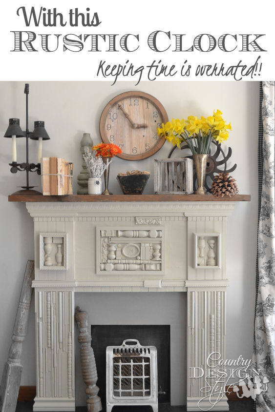 keeping time is overrated when you make a large rustic clock, diy, fireplaces mantels, repurposing upcycling, woodworking projects