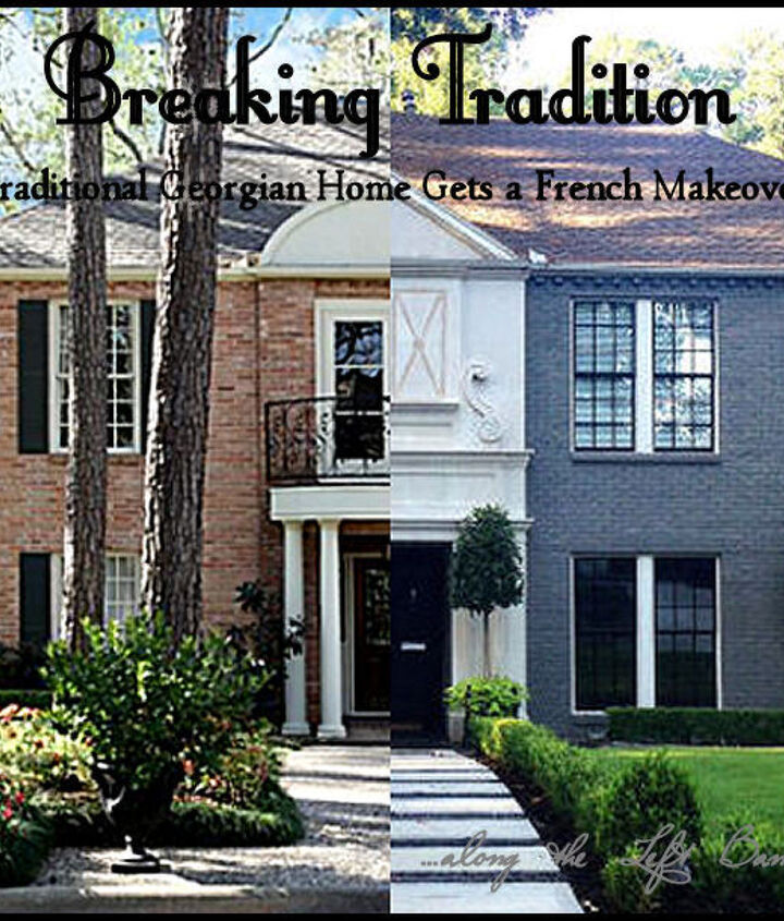 breaking tradition our traditional georgian home gets a french makeover, architecture, curb appeal, home decor, home improvement, landscape
