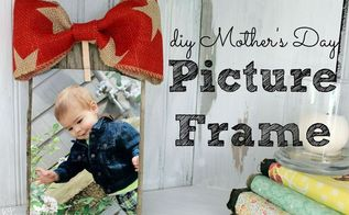 diy mother s day picture frame, crafts, how to, repurposing upcycling, seasonal holiday decor