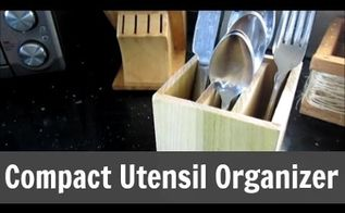 how to make compact kitchen utensil organizers, crafts, how to, organizing, woodworking projects