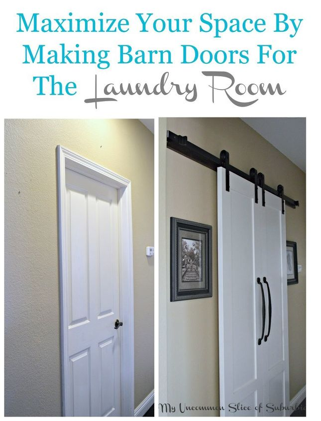 maximize a small space with barn doors, doors, laundry rooms