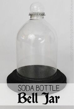 bell jar display cloche from a soda bottle, crafts, how to, repurposing upcycling