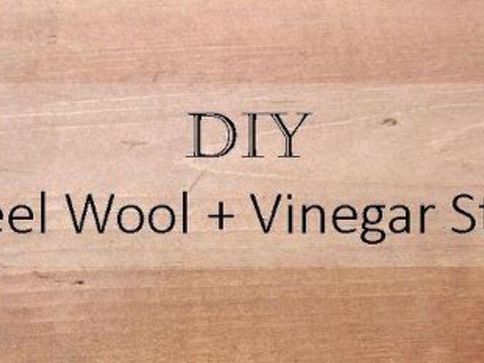 diy steel wool vinegar stain, diy, how to, painted furniture, painting, repurposing upcycling