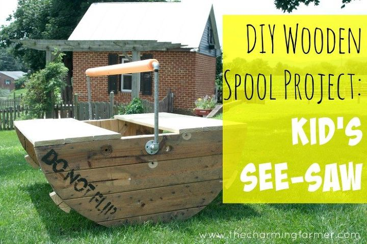diy wooden cable spool project kid s see saw, diy, how to, outdoor living, pallet, repurposing upcycling, woodworking projects