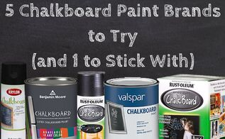 what is the best chalboard paint review benjamin moore krylan rustoleum valspar, chalkboard paint, crafts, painting