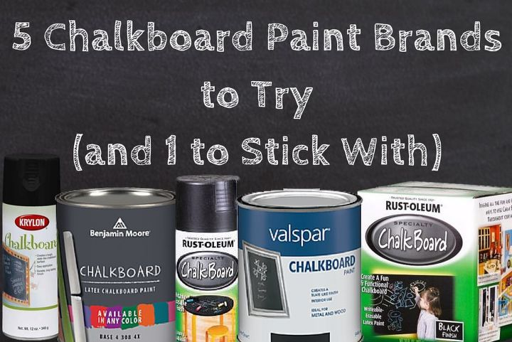 What Is The Best Chalboard Paint Review Benjamin Moore Krylan Rustoleum Valspar Chalkboard