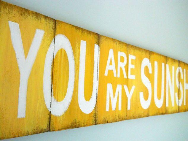 You Are My Sunshine - DIY Wall Wood Sign | Hometalk