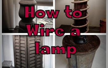 How to Wire a Lamp With Lots of Pictures