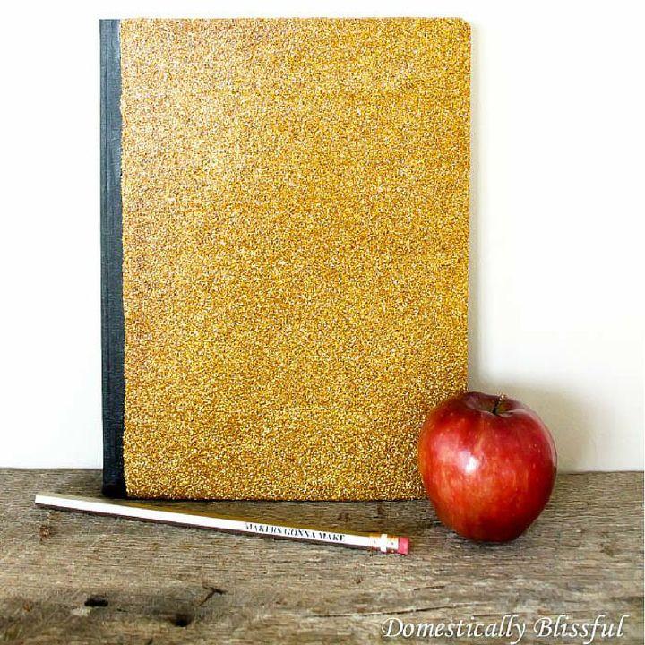 s 9 budget ways to upgrade boring school supplies, crafts, Glitterize plain notebooks