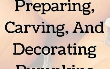 Project Guide: Preparing, Carving, and Decorating Pumpkins