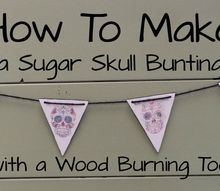 how to make a sugar skull bunting with a wood burning tool, crafts, how to