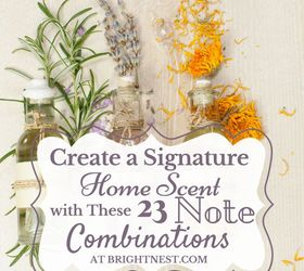 Create A Signature Home Scent With These 23 Note Combinations Hometalk