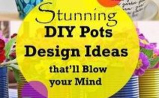 diy garden pots decoration ideas that ll blow your mind, crafts, repurposing upcycling