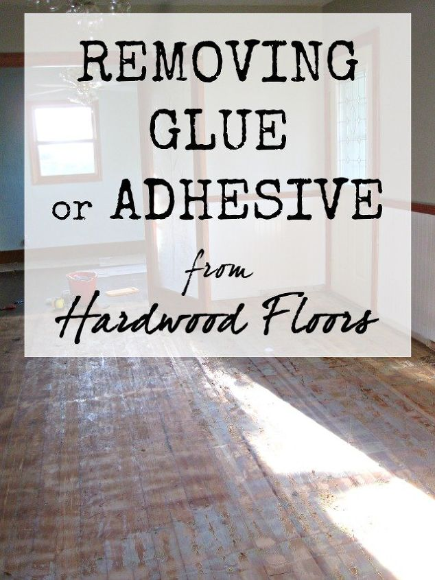 removing glue and adhesive from hardwood floors, flooring, hardwood floors, home maintenance repairs