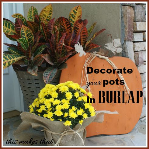 decorate your pots in burlap, crafts, seasonal holiday decor