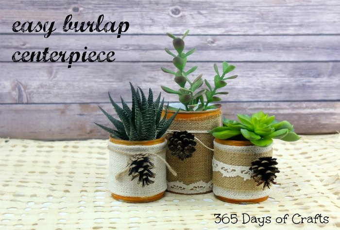 simple and easy burlap centerpieces, crafts