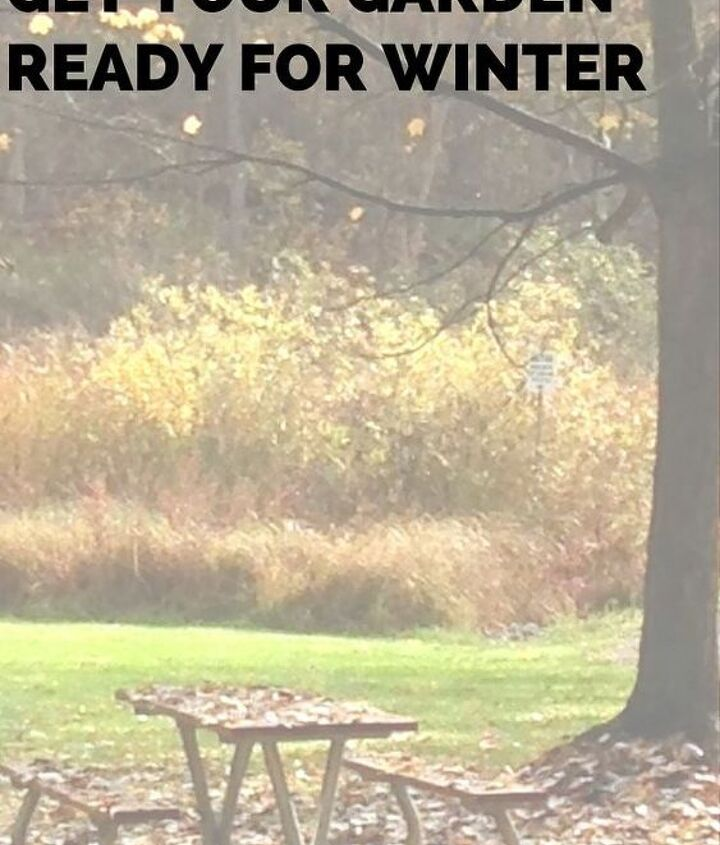 get your garden ready for winter with this checklist, gardening, home maintenance repairs