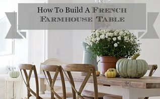 how to build a french farmhouse table, how to, painted furniture
