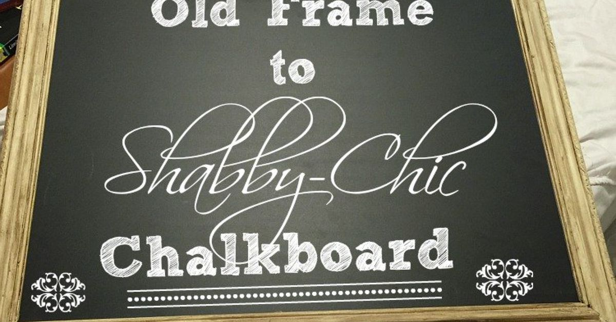 Old Frame to Shabby Chic Chalkboard | Hometalk