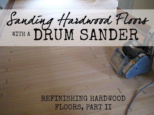refinishing hardwood floors drum sander edition, diy, flooring, hardwood floors, tools