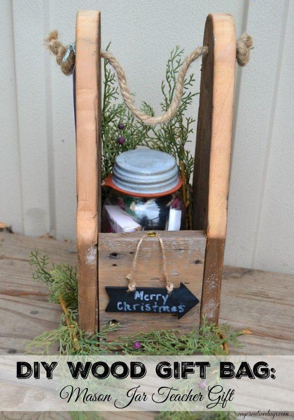 Diy Wood Gift Bag For Mason Jar Gift For Teachers Hometalk