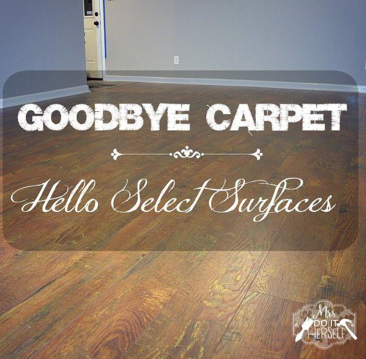 goodbye carpet hello select surfaces, flooring, hardwood floors, home improvement