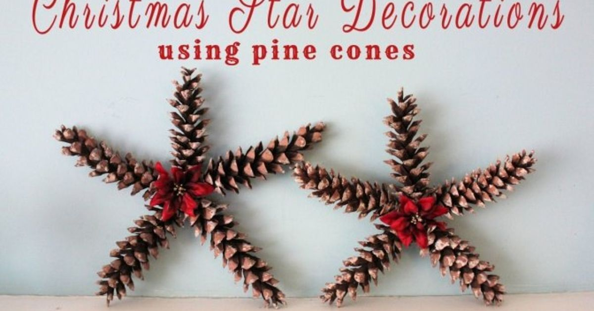 christmas star decorations using pine cones hometalk - Christmas Star Decorations