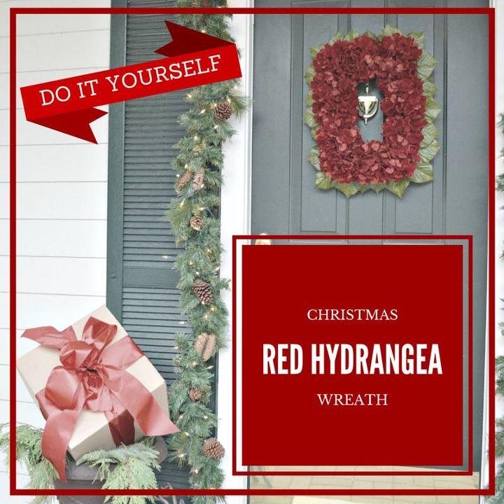 diy red hydrangea christmas wreath, christmas decorations, crafts, hydrangea, seasonal holiday decor, wreaths