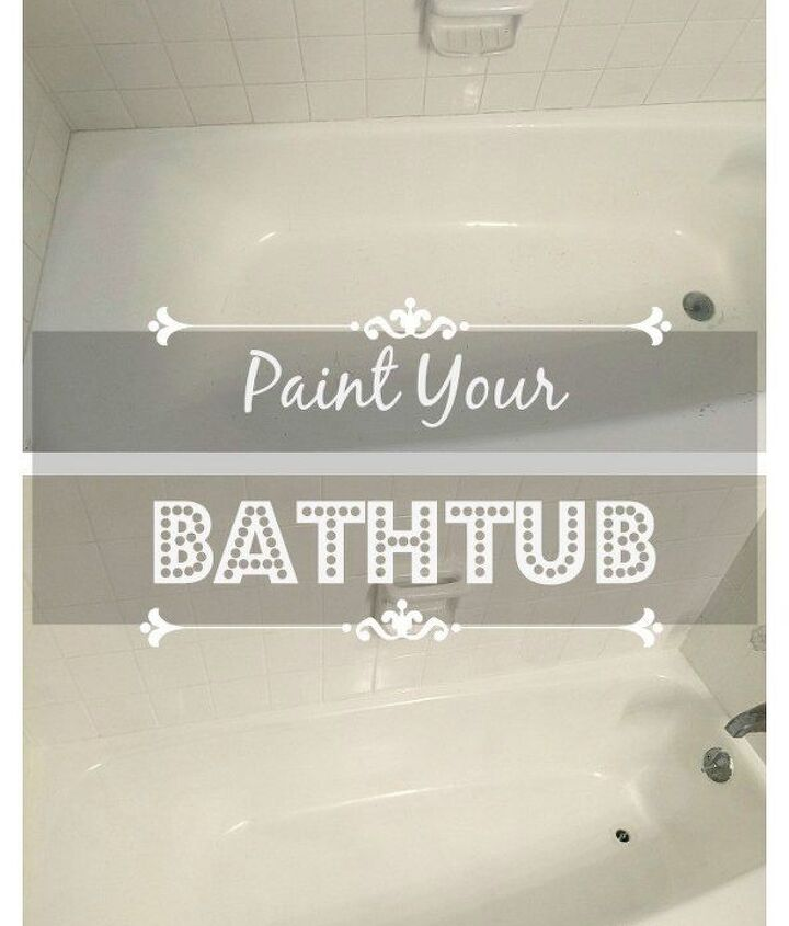 paint your bathtub, bathroom ideas, home maintenance repairs, how to