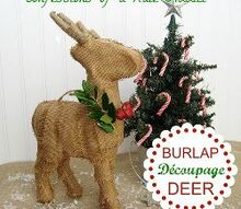 fun and easy christmas project my burlap d coupage deer, christmas decorations, crafts, decoupage, seasonal holiday decor