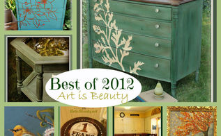 best of 2012 art is beauty furniture projects and paintings, home decor, painted furniture