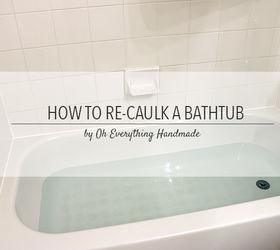 How To Re Caulk A Bathtub Tips, Bathroom Ideas, Home Maintenance Repairs,  How Part 36
