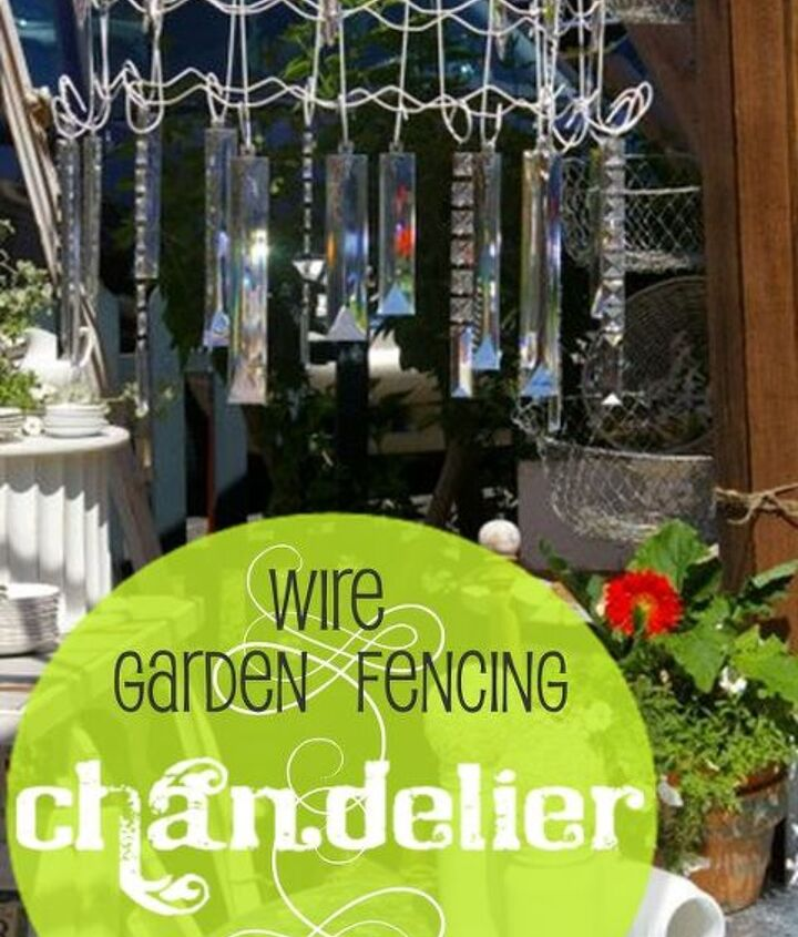 Outdoor chandeliers, made from wire garden fencing, resin crystals, and test tubes! http://homewardfounddecor.blogspot.com/2013/05/a-garden-fence-chandelier.html