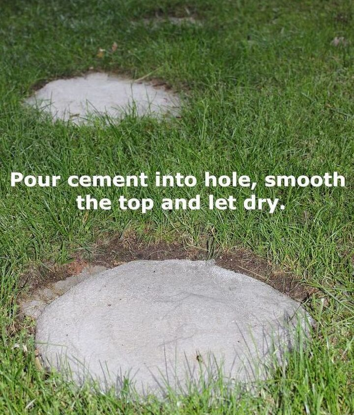 Pour cement into hole, smooth the top and let dry.