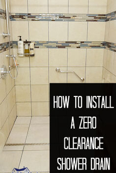 installing a zero clearance inline shower drain, bathroom ideas, diy, how to, plumbing, Let s learn how to install a zero clearance inline drain