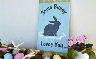 some bunny loves you easter sign decor, crafts, easter decorations, seasonal holiday decor