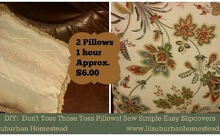 don t toss those pillows diy simple easy slipcovers, repurposing upcycling, reupholster