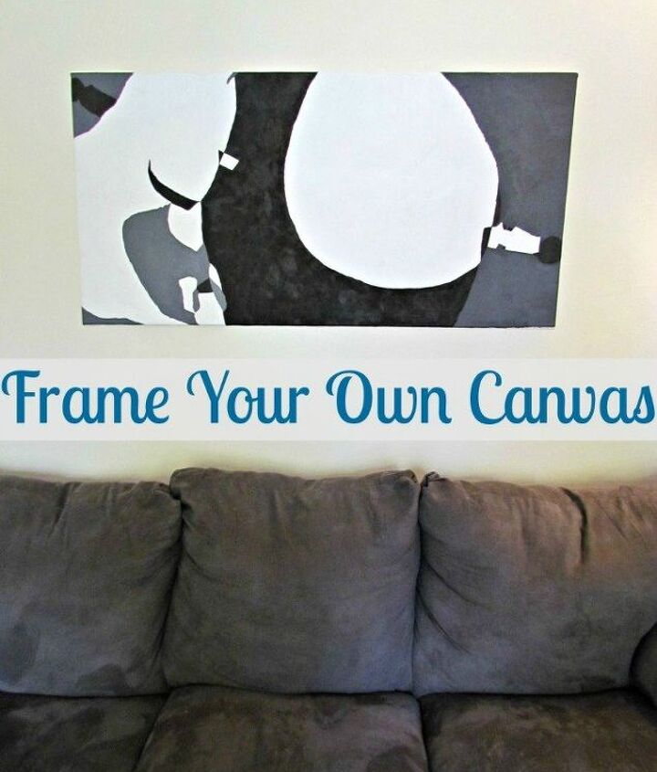 stretching your own canvas wall art wallcandy, crafts, wall decor