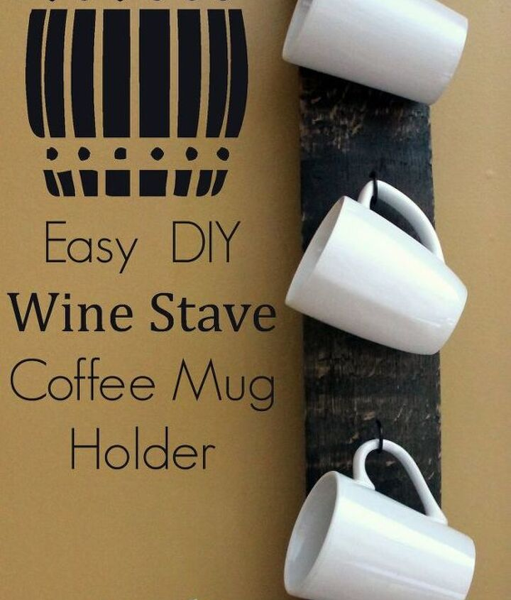easy diy recycled wine barrel stave coffee mug holder wallcandy, kitchen design, organizing, repurposing upcycling