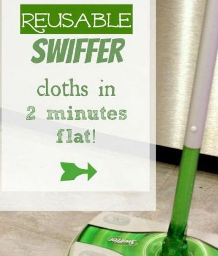 make your own reusable swiffer cloths, cleaning tips, repurposing upcycling