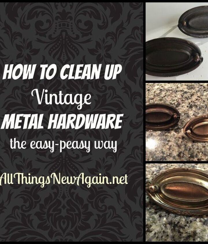how to clean up vintage metal hardware the easy peasy way, cleaning tips, how to, painted furniture, repurposing upcycling